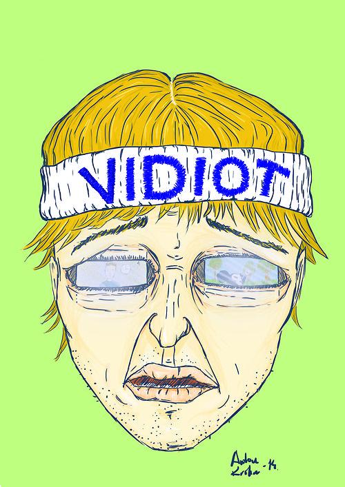 "The vidiot! Inspired by ""the Vidiot"" by Ken Nordine  --Anton Krohn  antonkrohn.tumblr.com"