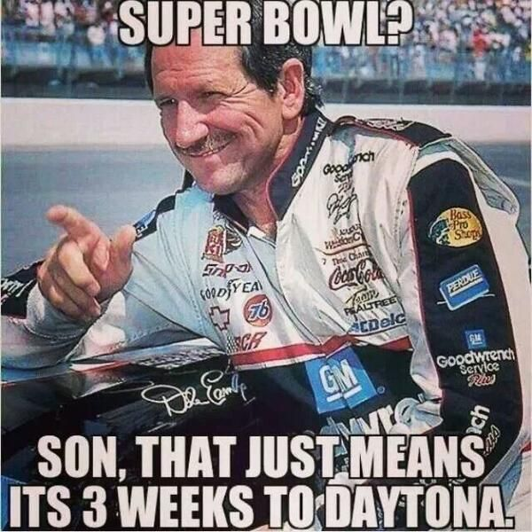 Who cares about the Super Bowl when it almost the Daytona 500?