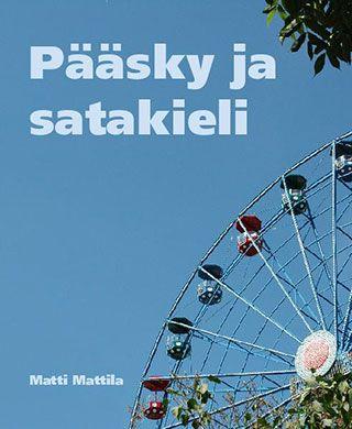 Matti Mattila: Pääsky ja satakieli