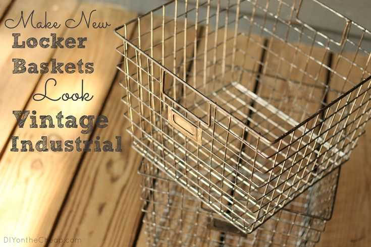 Make New Locker Baskets Look Vintage Industrial! This tutorial could be used to make any metal look aged. {via DIYontheCheap.com}