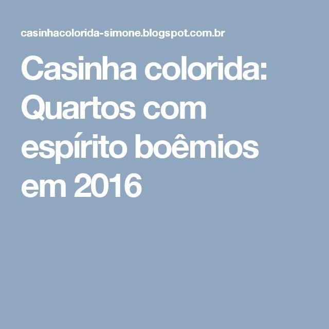 Casinha colorida: Quartos com espírito boêmios em 2016