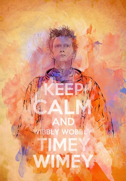Wibbly wobbly timey wimey...Wibbly Wobble, David Tenant, Timey Wimey, Calm Wimey, Wobble Timey, Doctors Who, Keep Calm, Dr. Who, David Tennant