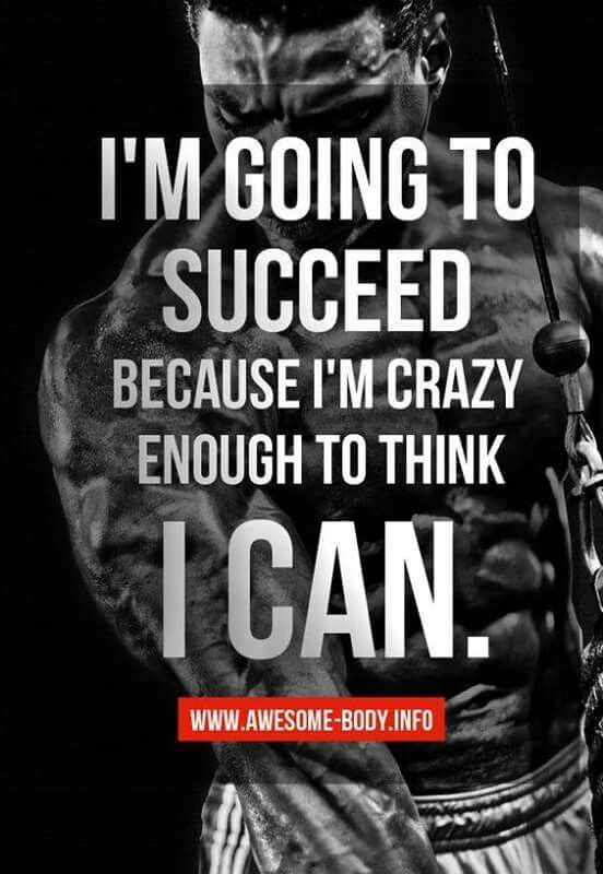 .YES!! If you believe you can reach yours goals then you are one step closer to actually doing it!