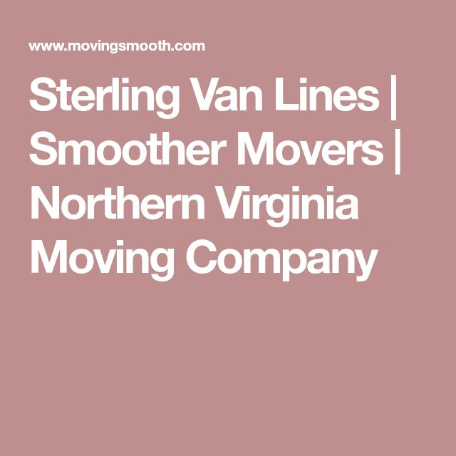 Sterling Van Lines   Smoother Movers   Northern Virginia Moving Company