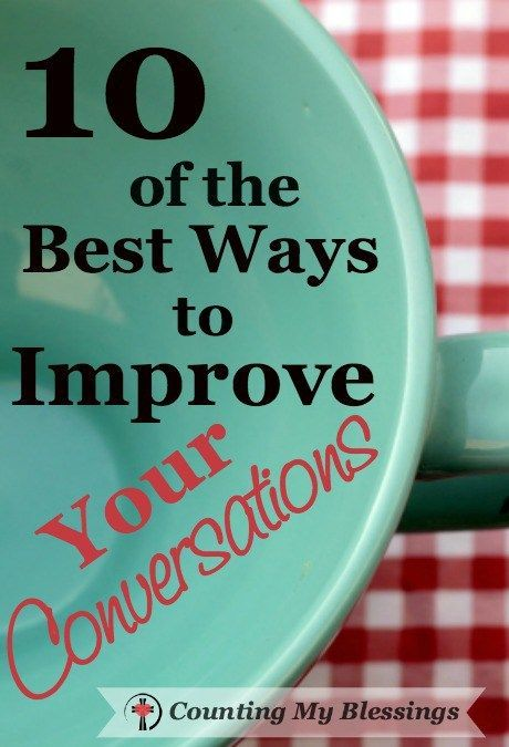 10 of the Best Ways to Improve Your #Conversations - Counting My Blessings #Listen #BeKind