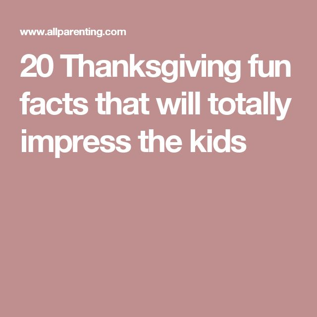20 Thanksgiving fun facts that will totally impress the kids