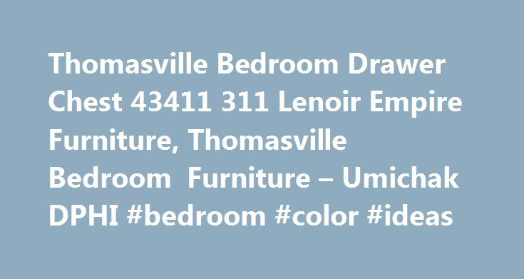Thomasville Bedroom Drawer Chest 43411 311 Lenoir Empire Furniture, Thomasville Bedroom Furniture – Umichak DPHI #bedroom #color #ideas http://bedrooms.remmont.com/thomasville-bedroom-drawer-chest-43411-311-lenoir-empire-furniture-thomasville-bedroom-furniture-umichak-dphi-bedroom-color-ideas/  #thomasville bedroom furniture # Thomasville Bedroom Drawer Chest 43411 311 Lenoir Empire Furniture Thomasville Bedroom Drawer Chest 43411 311 Lenoir Empire Furniture Uploaded by on Sunday, August…