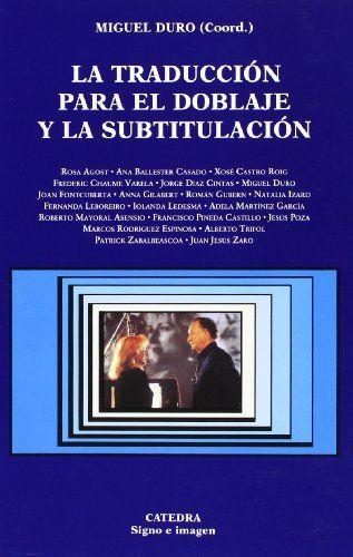 La traducción para el doblaje y la subtitulación (Signo E... https://www.amazon.es/dp/8437618932/ref=cm_sw_r_pi_dp_x_8sWjybTMXY7J0