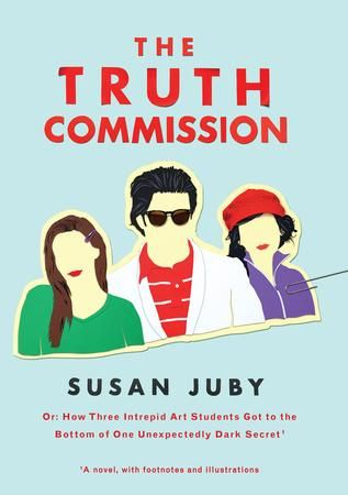 The Truth Commission by Susan Juby, recipient of the 2016 Sheila A. Egoff Children's Literature Prize