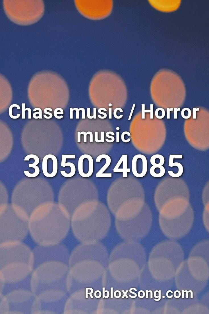 Chase Music Horror Music Roblox Id Roblox Music Codes In 2020