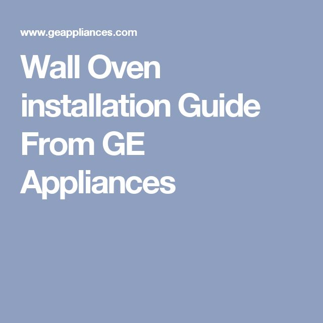 Wall Oven installation Guide From GE Appliances