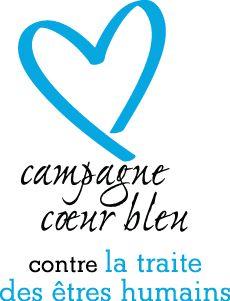 La Campagne coeur bleu : Une campagne internationale contre la traite des êtres humains, une forme moderne d'esclavage. Plus d'information : http://www.unodc.org/blueheart/fr/about-us.html