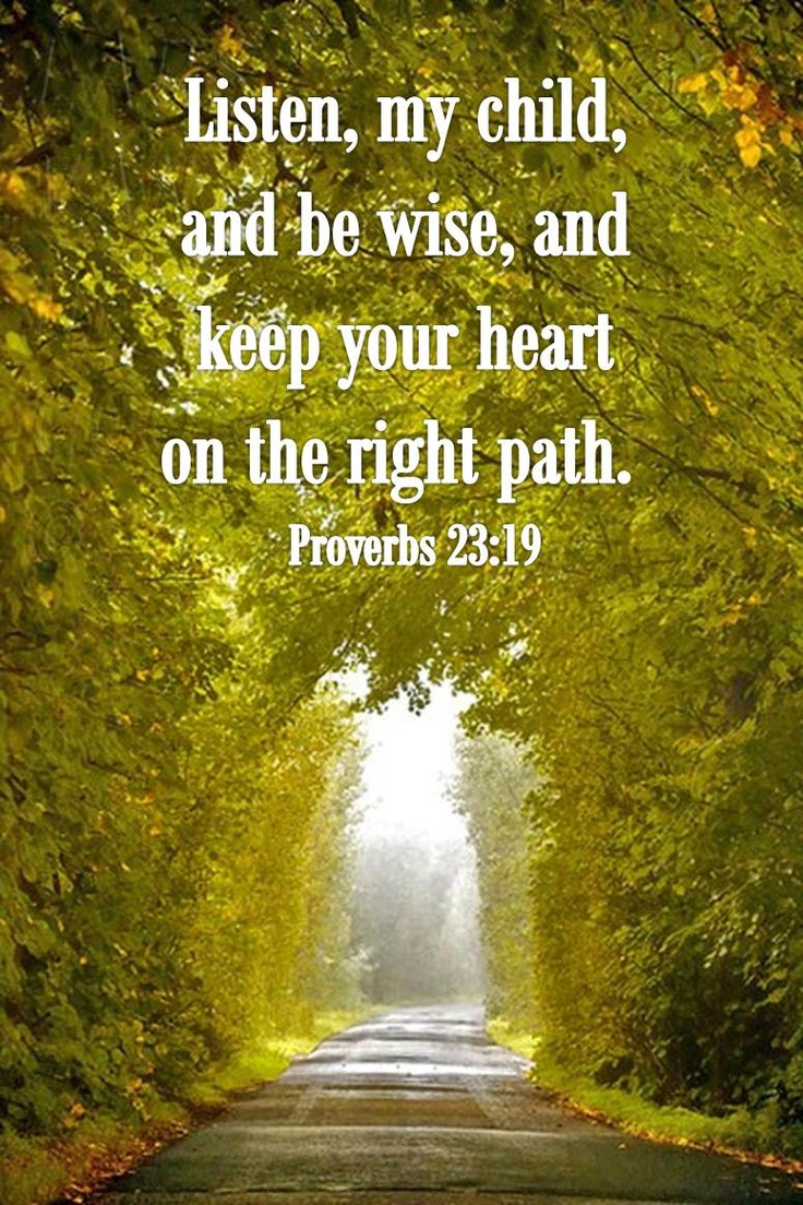 proverbs 23:19. This verse just made my day. I really ...