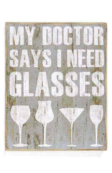 My doctor says I need glasses.