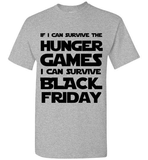 25 best black friday usa ideas on pinterest micah 4 cotton if i can survive the hunger games i can survive black friday t shirt fandeluxe Gallery
