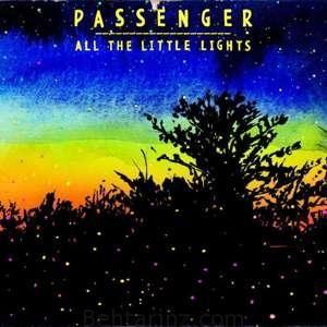 دانلود آهنگ خارجی پاپ Passenger - Let Her Go | بهترینز