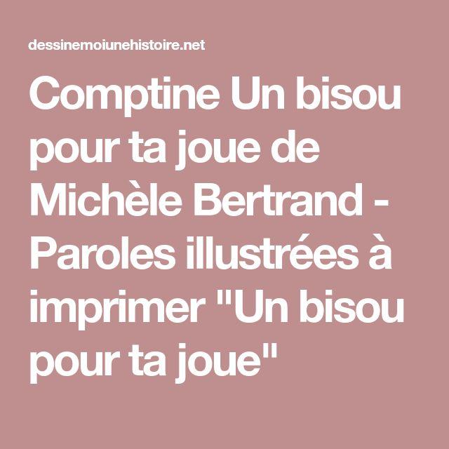 """Comptine Un bisou pour ta joue de Michèle Bertrand - Paroles illustrées à imprimer """"Un bisou ..."""