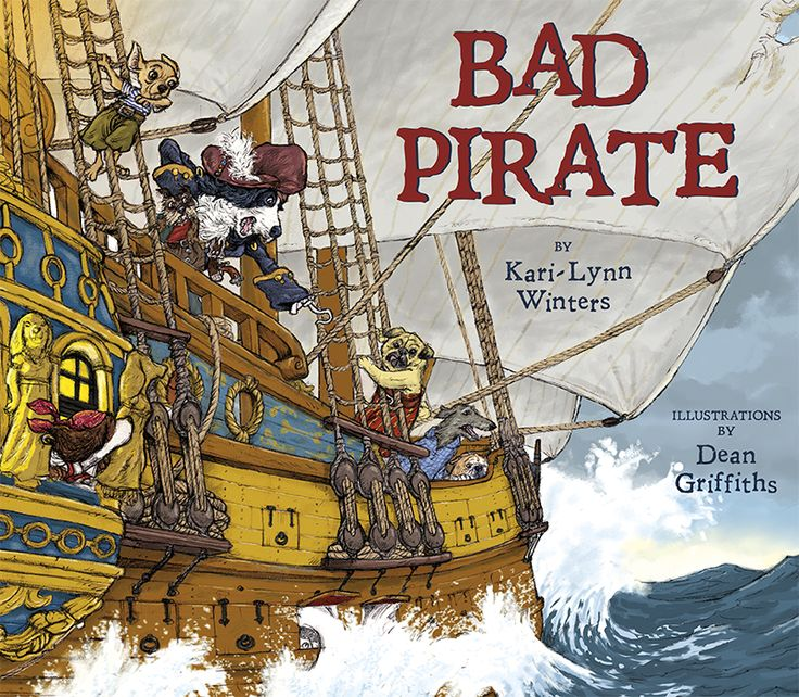 Bad Pirate by Kari-Lynn Winters and Dean Griffiths