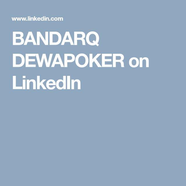 PunyaPoker Situs Pusat Poker V Online Poker BandarQ Domino QQ Online Terpercaya BANDARQ DEWAPOKER on LinkedIn
