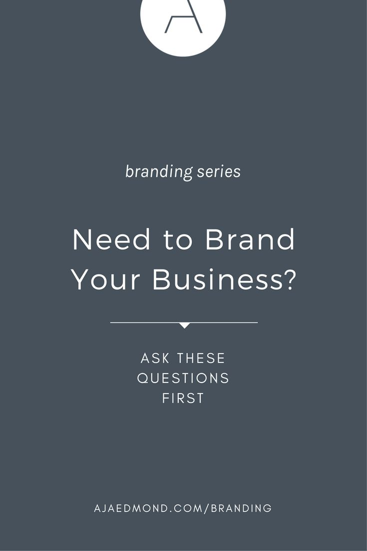 """Need To Brand Your Business? Answer These Questions First. Then get more personal branding tips & business branding ideas from my """"Simplify Your Brand"""" e-course @ ajaedmond.com/branding"""