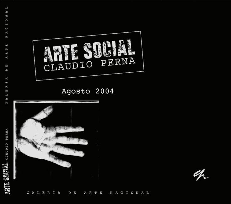 ARTE SOCIAL  Claudio Perna  Galería de Arte Nacional  Fundación Claudio Perna  2004