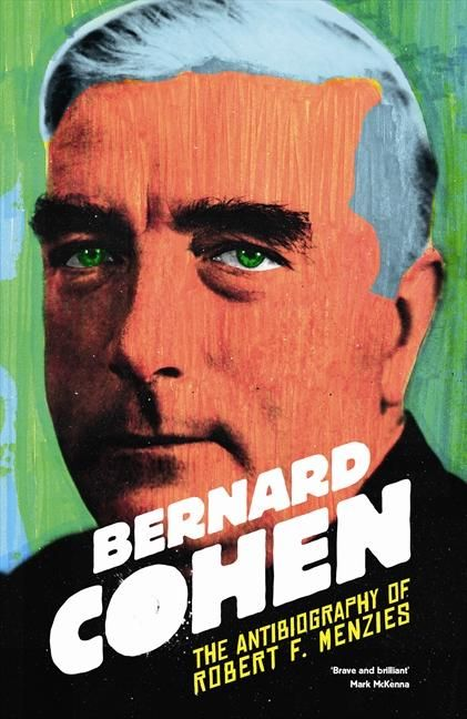 The Antibiography of Robert F. Menzies by Bernard Cohen, shortlisted for the Russell Prize for Humour Writing award, 2015. Held at the State Library of New South Wales. http://library.sl.nsw.gov.au/record=b4116251~S2