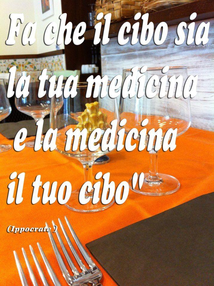 Fa che il cibo sia la tua medicina e la medicina il tuo cibo.  Ristorante Napoli La Taverna Del Brigante www.latavernadelbrigantenapoli.it