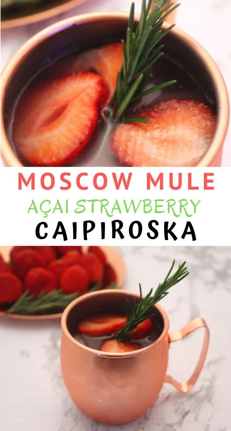 Moscow Mule Caipiroska With Acai Strawberries Mediterranean Latin Love Affair Recipe Perfect Holiday Cocktail Classic Cocktail Recipes Low Carb Cocktails