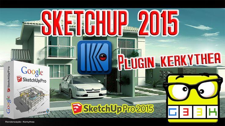 Instalando Plugin Kerkythea no Sketchup 2014 e 2015