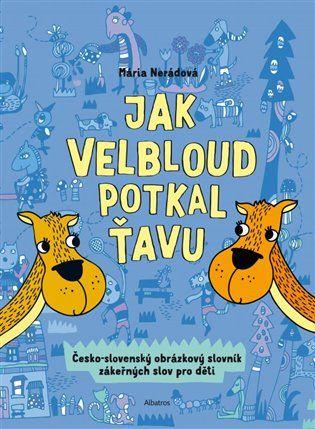 Jak velbloud potkal ťavu - Mária Nerádová   Kosmas.cz - internetové knihkupectví