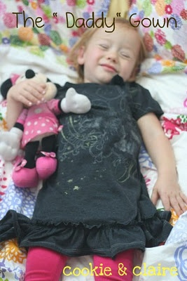 Make a nightgown from one of daddy's old t-shirts!