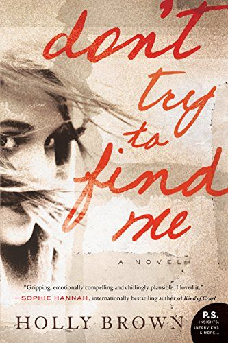 A list of scary books about kidnappings, including Don't Try to Find Me by Holly Brown.