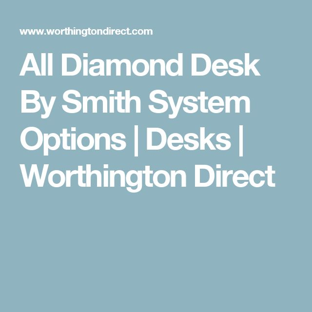 All Diamond Desk By Smith System Options | Desks | Worthington Direct