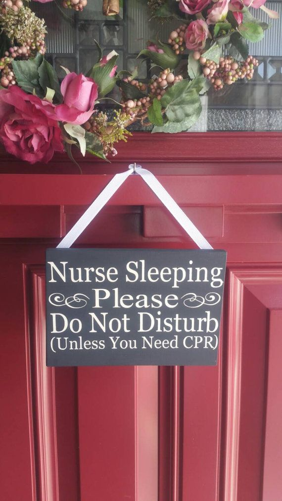 Nurse Sleeping. Please, Do Not Disturb (Unless you need CPR) Etsy listing at https://www.etsy.com/listing/242851950/nurse-sleeping-please-do-not-disturb