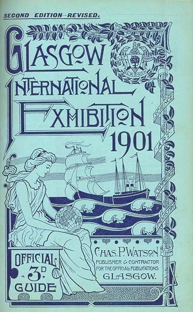 Glasgow International Exhibition brochure. Charles Greene attended the exhibition while on his honeymoon in Europe in 1901, where he may well have seen the work of Charles Rennie Mackintosh.