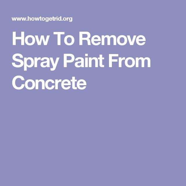 25 B Sta Remove Paint From Concrete Id Erna P Pinterest