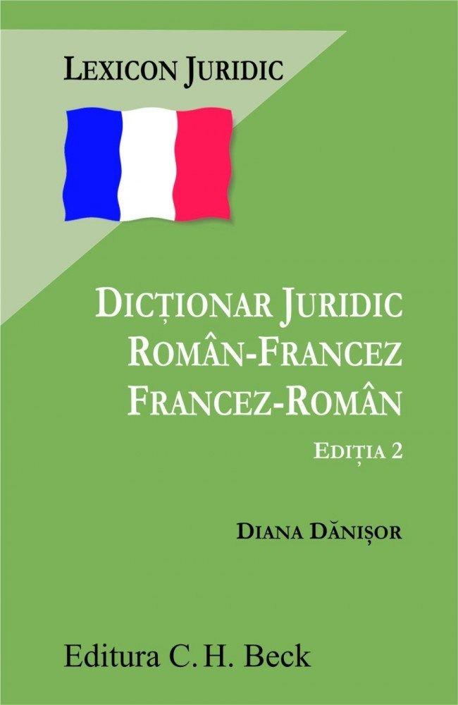 Dictionar juridic roman-francez francez-roman. Editia 2