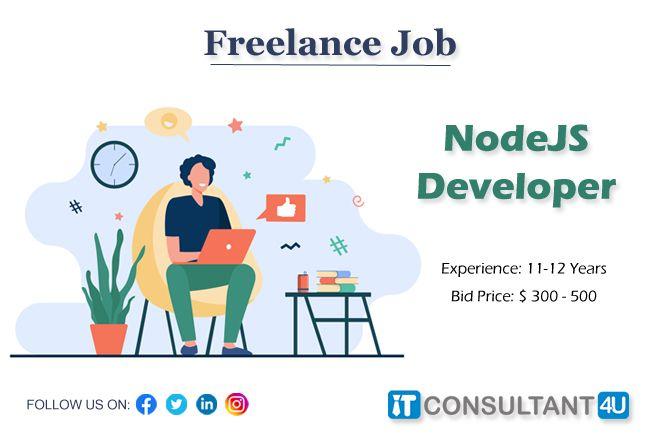 Freelancejobs Nodejsdeveloper Nodejsjobs Itconsultant4u Workfromhome Remotework Freelancing Jobs Work Experience Job