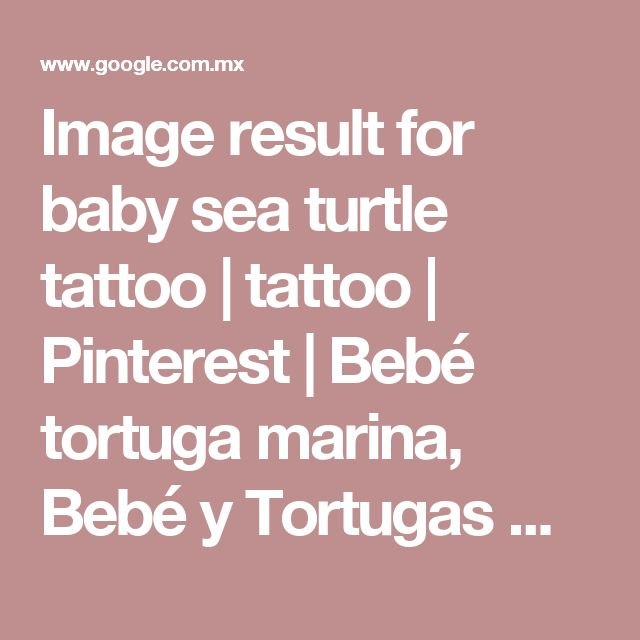 Image result for baby sea turtle tattoo | tattoo | Pinterest | Bebé tortuga marina, Bebé y Tortugas marinas