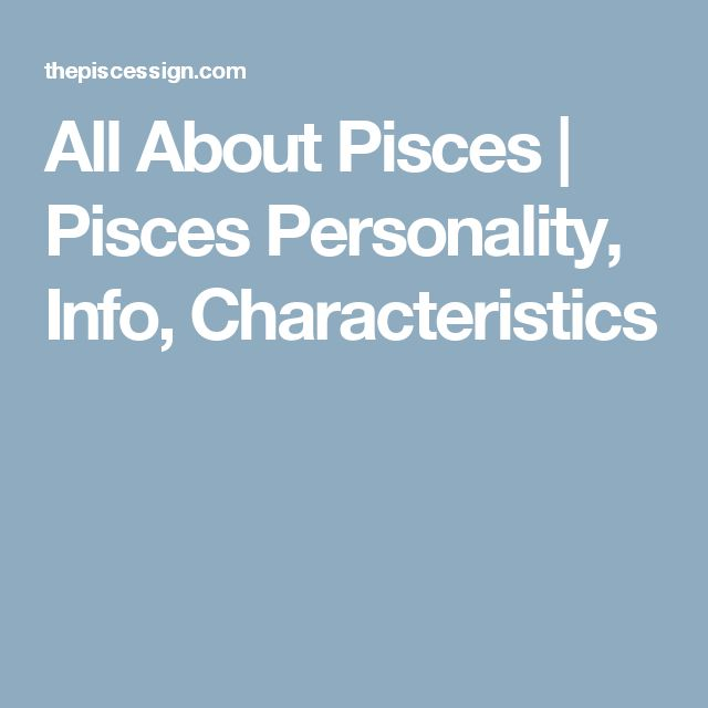 All About Pisces | Pisces Personality, Info, Characteristics