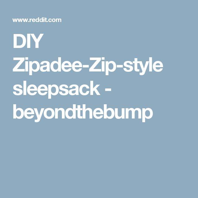 DIY Zipadee-Zip-style sleepsack - beyondthebump | Sewing - Baby ...