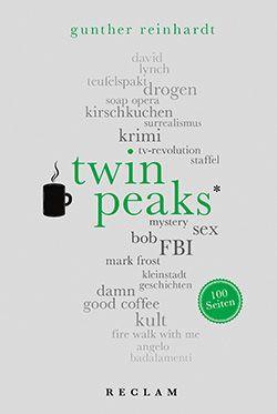 Reinhardt, Gunther: Twin Peaks. 100 Seiten | Reclam Verlag