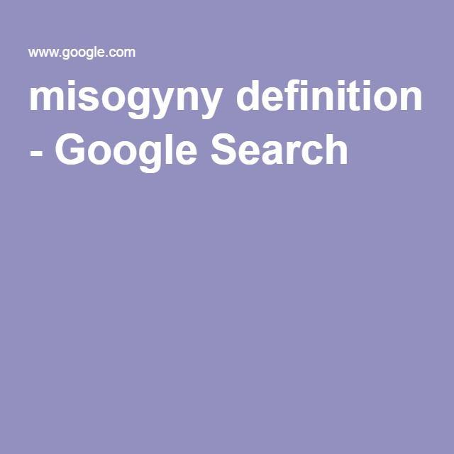 misogyny definition - Google Search
