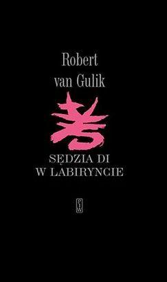 Robert Van Gulik: Sędzia Di w labiryncie http://lubimyczytac.pl/ksiazka/79268/sedzia-di-w-labiryncie