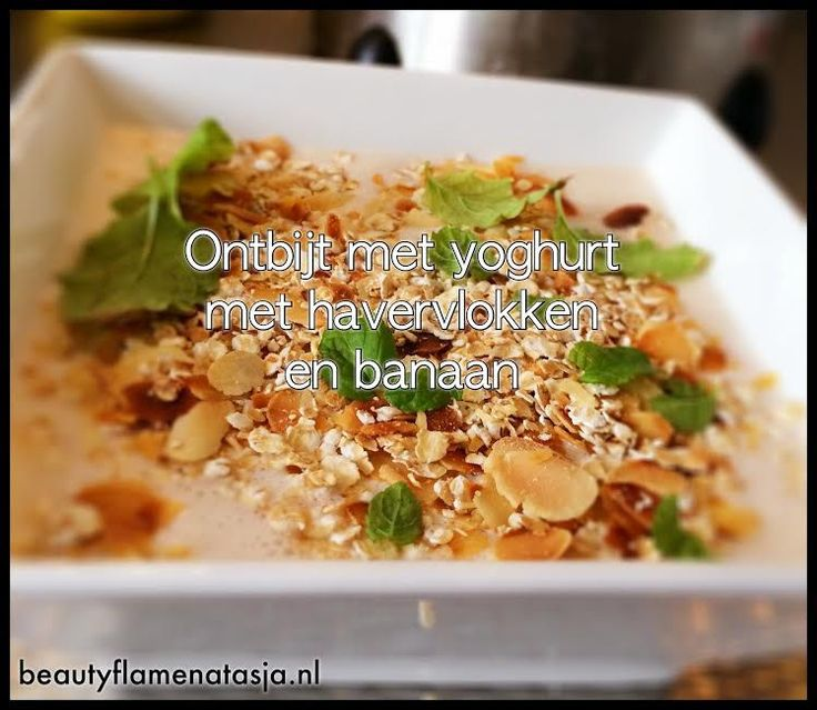 Ontbijt recept: yoghurt met havervlokken en banaan - beautyflamenatasja.nl #beauty #blog #blogger #beautyblogger #beautyflamenatasja #blogpost #content #artikel