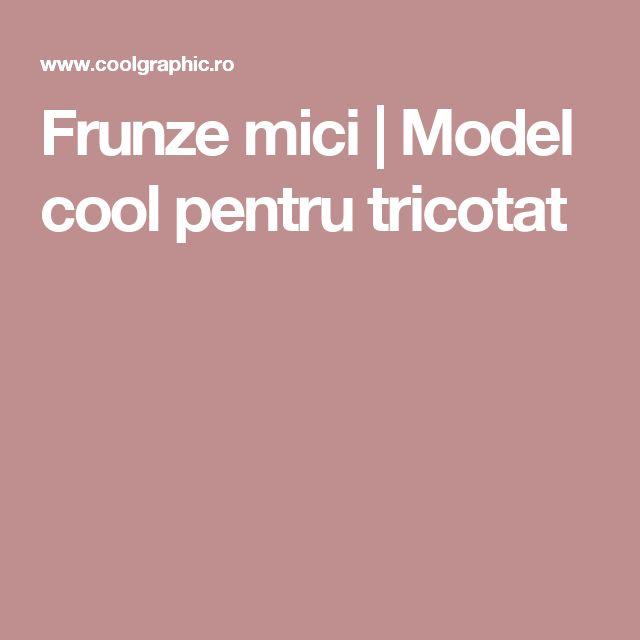 Frunze mici | Model cool pentru tricotat