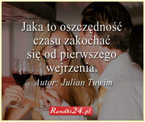 """Grafika z cytatem Juliana Tuwima """"Jaka to oszczędność czasu #zakochać się od pierwszego wejrzenia."""""""