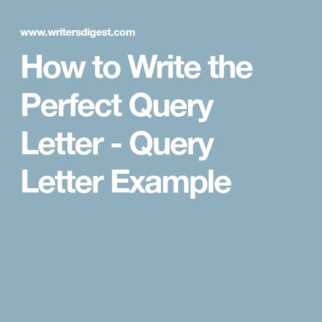 How to Write the Perfect Query Letter - Query Letter Example