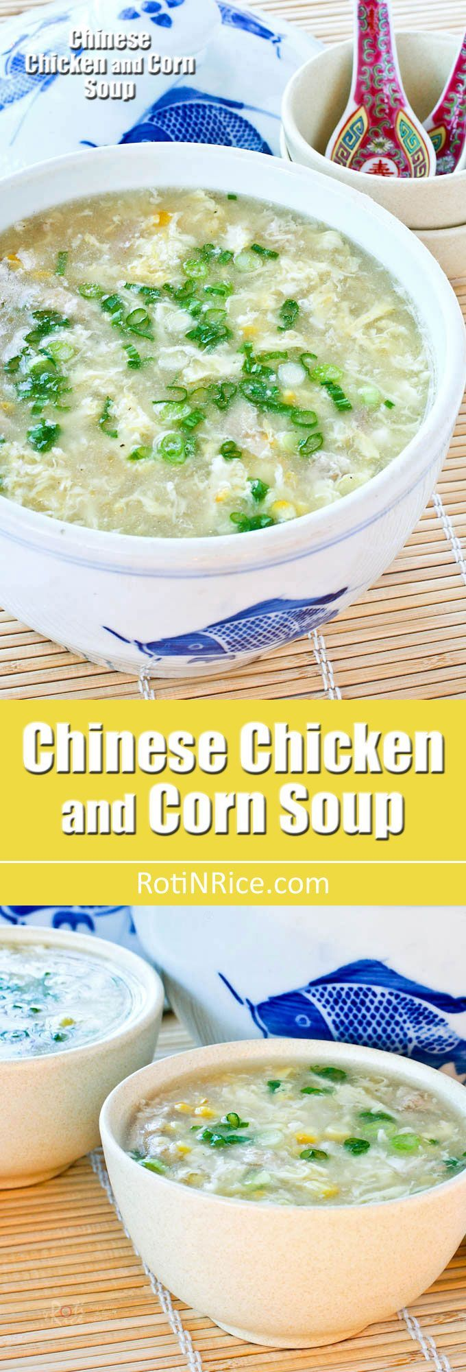 Shredded chicken meat, crunchy corn kernels, and chicken broth make up this easy Chinese Chicken and Corn Soup. A must try when fresh corn is in season. | RotiNRice.com