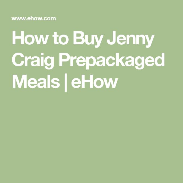 How to Buy Jenny Craig Prepackaged Meals | eHow